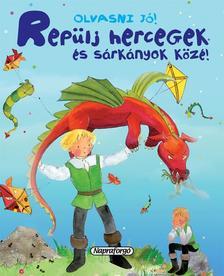 - Olvasni jó! Repülj hercegek és sárkányok közé!