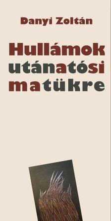 Danyi Zoltán - Hullámok után a tó sima tükre - Novellás kötet