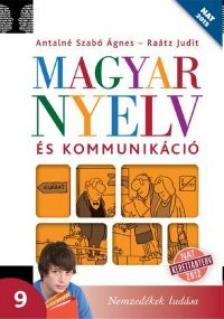 Antalné Szabó Ágnes-Raátz Judit - 17137 MAGYAR NYELV ÉS KOMMUNIKÁCIÓ 9.  NAT 2012