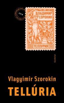 Vlagyimir Szorokin - Tellúria