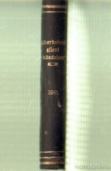 Dr. Petrányi Győző (szerk.) - Tuberkulózis elleni küzdelem 1941. V. évfolyam (teljes) [antikvár]
