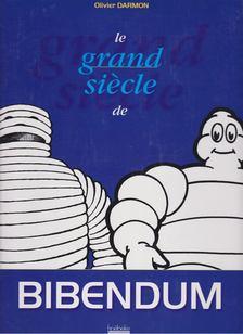 Darmon, Olivier - Le grand siécle de Bibendum [antikvár]
