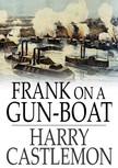 Castlemon Harry - Frank On a Gun-Boat [eKönyv: epub,  mobi]