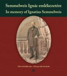 Monos Emil - Semmelweis Ignác emlékezetére / In memory of Ignatius Semmelweis