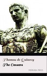 THOMAS DE QUINCEY - The Caesars [eKönyv: epub, mobi]