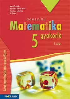 - MS-2265 SOKSZÍNŰ MATEMATIKA 5. GYAKORLÓ 1.KÖTET