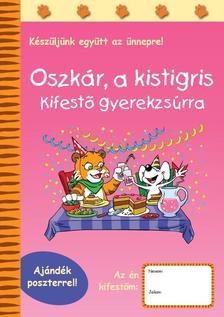 - Oszkár, a kistigris - Kifestő gyerekzsúrra