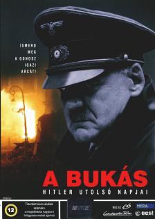 HIRSCHBIEGEL - BUKÁS - HITLER UTOLSÓ NAPJAI