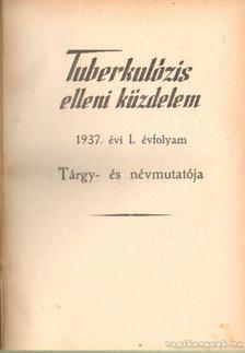 Dr. Petrányi Győző (szerk.) - Tuberkulózis elleni küzdelem 1937. I. évfolyam (teljes) [antikvár]