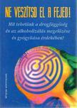 Mandler Judit (szerk.), Takács Viola - Ne veszítsd el a fejed! [antikvár]