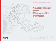 Antony Radford-Selen Morkoc-Amit Srivastava - A modern építészet elemei. 50 kortárs épület értelmezése