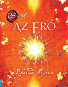Rhonda Byrne - AZ ERŐ - THE SECRET 2.