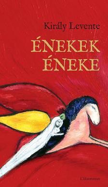 KIRÁLY LEVENTE - Énekek Éneke