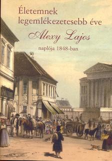 Helle Mária - Életemnek legemlékezetesebb éve - Alexy Lajos naplója 1848-ban