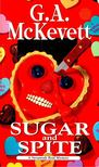 McKEVETT, G. A. - Sugar and Spite [antikvár]