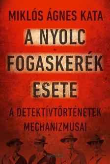 Miklós Ágnes Kata - A nyolc fogaskerék esete