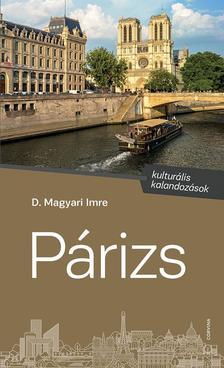 D. Magyari Imre - Párizs - kulturális kalandozások - ÜKH 2018