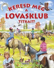 - Keresd meg a lovasklub titkait!