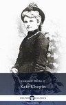 Kate Chopin - Delphi Complete Works of Kate Chopin (Illustrated) [eKönyv: epub,  mobi]