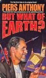 Piers Anthony - But What of Earth? [antikvár]