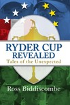 Biddiscombe Ross - Ryder Cup Revealed [eKönyv: epub,  mobi]