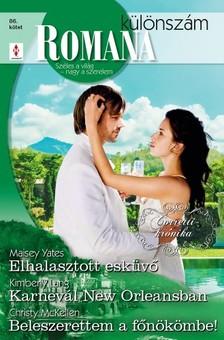 Maisey  Yates, Kimberly Lang, Christy McKellen - Romana különszám 86. kötet - Elhalasztott esküvő (Corretti-krónika 8.), Karnevál New Orleansban, Beleszerettem a főnökömbe! [eKönyv: epub, mobi]