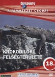 Bataille, Geroges - KROKODILOK FELSÉGTERÜLETE - A TERMÉSZET CSODÁI - DVD - DISCOVERY [DVD]