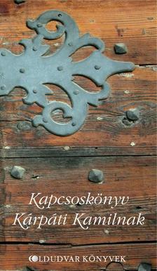 Follinus Anna (szerk.) - Kapcsos könyv Kárpáti Kamilnak
