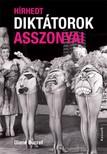 Diane Ducret - Hírhedt diktátorok asszonyai [eKönyv: epub, mobi]<!--span style='font-size:10px;'>(G)</span-->