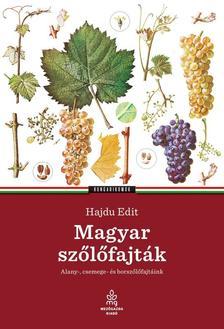 Hajdu Edit - Magyar szőlőfajtákAlany-, csemege- és borszőlőfajtáink
