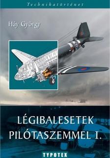 Háy György - Légibalesetek pilótaszemmel I. [eKönyv: pdf]