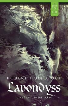 Robert Holdstock - Lavondyss - Utazás az ismeretlenbe