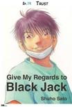 Sato Shuho - Give My Regards to Black Jack - Ep.14 Trust (English version) [eKönyv: epub,  mobi]
