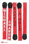 Michael Chabon - Ragyog a hold [eKönyv: epub,  mobi]