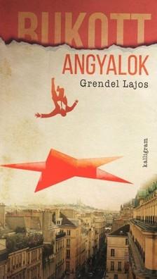 Grendel Lajos - Bukott angyalok [eKönyv: epub, mobi]