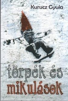 Kurucz Gyula - TÖRPÉK ÉS MIKULÁSOK