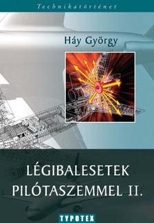 Háy György - Légibalesetek pilótaszemmel II. [eKönyv: pdf]