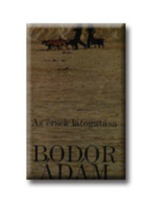 Bodor Ádám - AZ ÉRSEK LÁTOGATÁSA - ÚJ BORÍTÓ