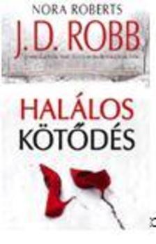 J. D. Robb - Halálos kötődés