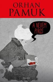 Orhan Pamuk - A nevem Piros [eKönyv: epub, mobi]