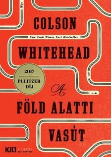 Colson Whitehead - A föld alatti vasút [eKönyv: epub, mobi]