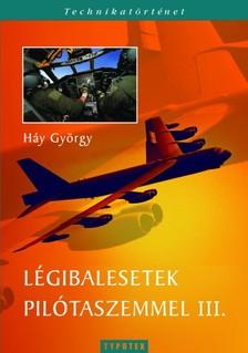 Háy György - Légibalesetek pilótaszemmel III. [eKönyv: pdf]