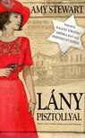 Amy Stewart - Lány pisztollyal [eKönyv: epub, mobi]