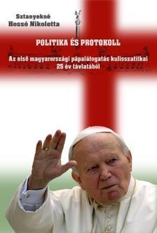 Sztanyekné Hossó Nikoletta - Politika és protokoll - fűzött