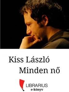 Kiss László - Minden nő [eKönyv: epub, mobi]