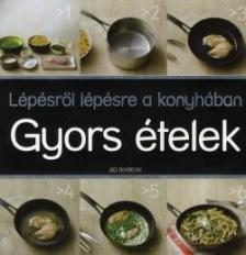 - Lépésről lépésre a konyhában - Gyors ételek