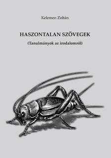 Kelemen Zoltán - Haszontalan szövegek (Tanulmányok az irodalomról)