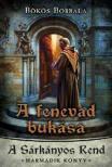 Bökös Borbála - A fenevad bukása - A Sárkányos Rend - Harmadik könyv<!--span style='font-size:10px;'>(G)</span-->