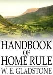 Gladstone W.E. - Handbook of Home Rule [eKönyv: epub,  mobi]