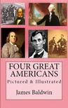 James Baldwin Howard Pyle, - Four Great Americans [eKönyv: epub,  mobi]